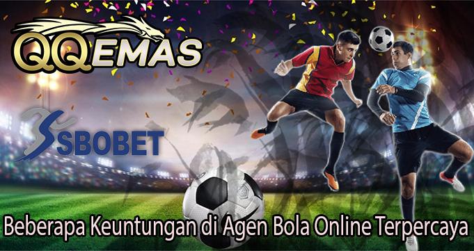 Beberapa Keuntungan di Agen Bola Online Terpercaya